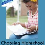 The Homeschool Highschool Podcast Ep 8: Choosing Highschool Curriculum