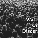 Watching With Discernment – MBFLP 133