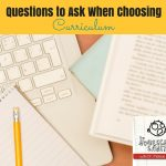 Questions You Should Ask When Choosing Curriculum