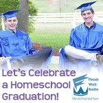 FW Radio – Let's Celebrate a Homeschool Graduation