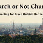 Church or Not Church – Make The Distinction!  MBFLP 134