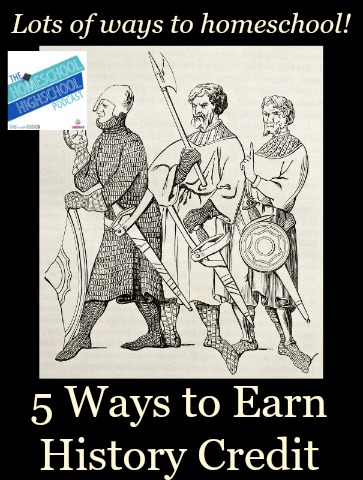 HSHSP Ep 22: 5 5 Ways to Earn History Credit