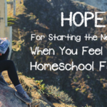 Homeschooling When You Feel Like A Failure – MBFLP 138