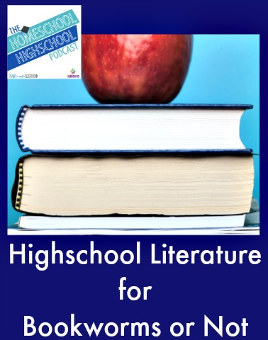 HSHSP Ep 25: Highschool Literature for Bookworms or Not