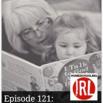 Grandparents Who Homeschool – HIRL Episode 121