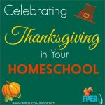 Celebrating Thanksgiving in Your Homeschool