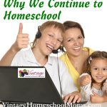 Why I Continue To Homeschool