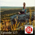 The Desperate Need To Get It Right – HIRL Episode 127