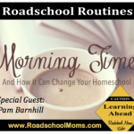 Adding Morning Time to your Roadschool