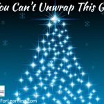 Gifts You Can't Unwrap