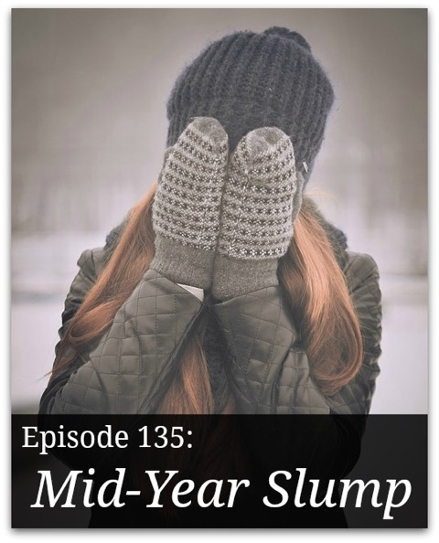 Free homeschool podcast about surviving the Mid-Year Slump