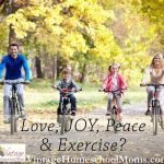 More Love, Joy Peace and Exercise