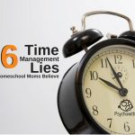 Time Management Lies Homeschool Moms Believe