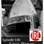 Love, Honor, and Virtue – HIRL Episode 140