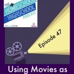 HSHSP Ep 47: Using Movies as Curriculum