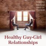 Healthy Guy-Girl Relationships – MBFLP 159