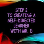 Step 2 to Creating a Self-Directed Learner