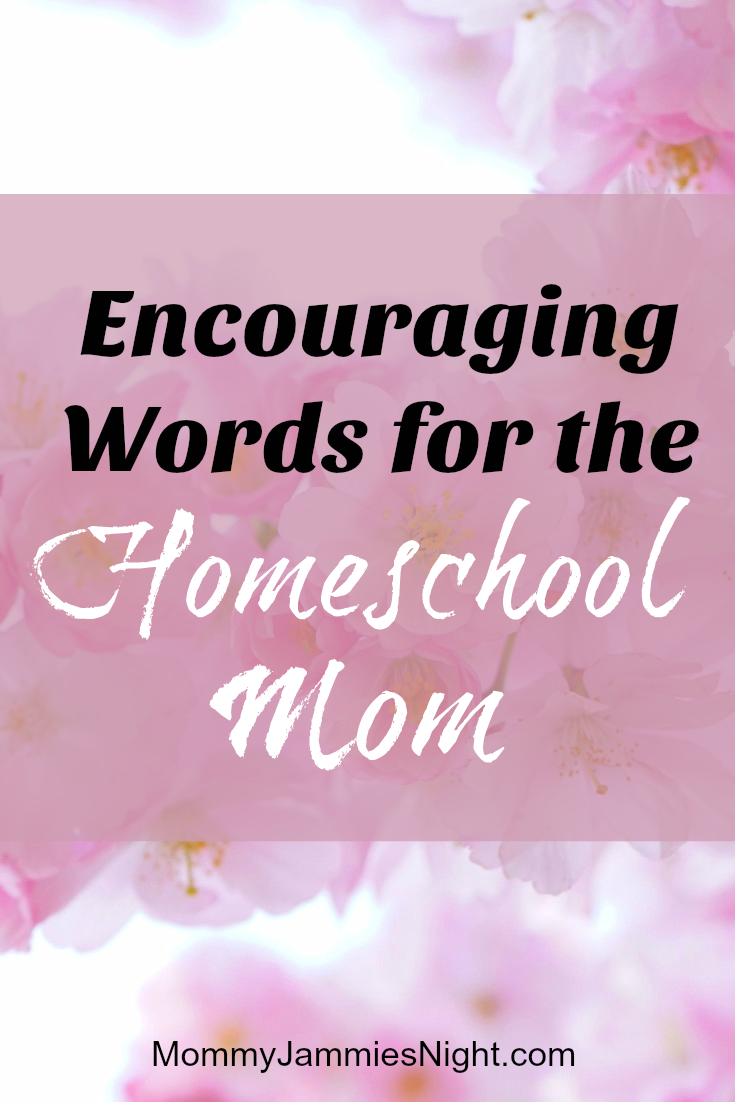 Encouraging words homeschool mom