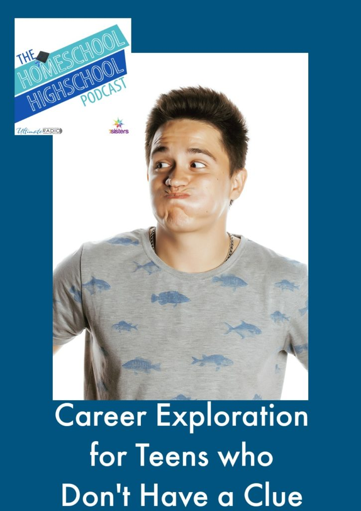 HSHSP Ep 51: Career Exploration with Teens Who Don't Have a Clue