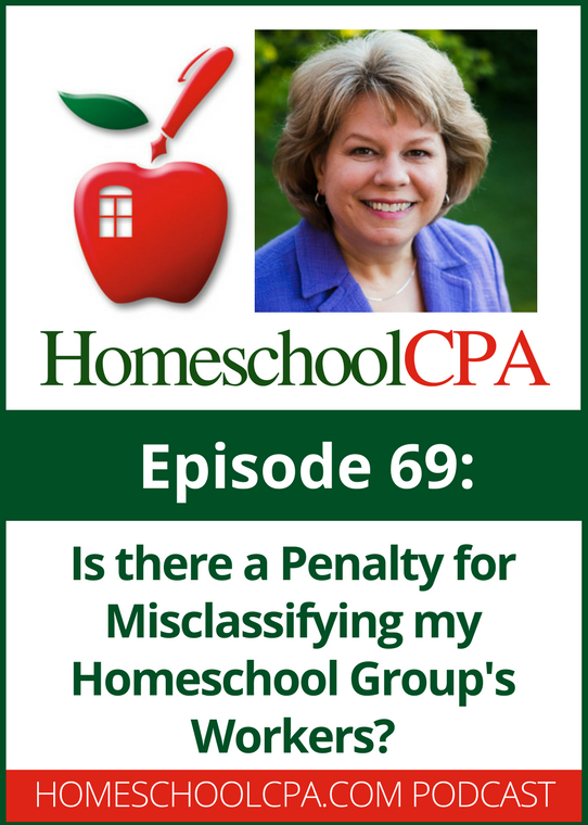 Is There a Penalty for Misclassifying my Homeschool Group's Workers? Carol Topp, the Homeschool CPA has your answer to this question!