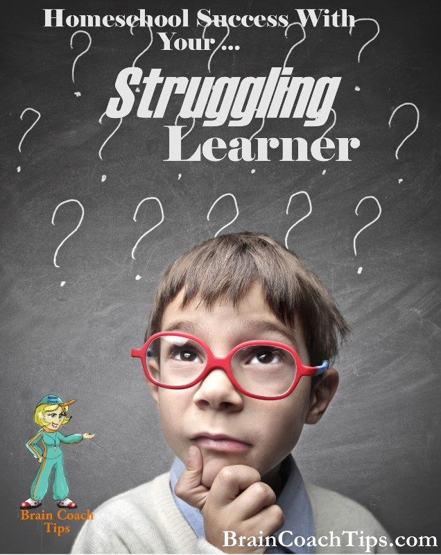 Homeschool Success With Your Struggling Learner