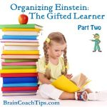 Organizing Einstein: Enhancing the Abilities of the Gifted Learner Part 2