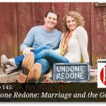 Undone Redone: Marriage and The Gospel – HIRL Episode 145