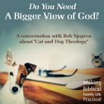 Getting A Bigger Vision of God – MBFLP 165
