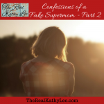Confessions of a Fake Supermom – Part 2