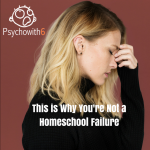 This is Why You Aren't Failing, Homeschool Mom