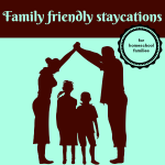 Family Friendly Staycation Ideas for Homeschoolers