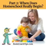 When Does Homeschool Really Begin?  Part 2