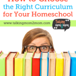 How to Choose the Right Curriculum for Your Homeschool