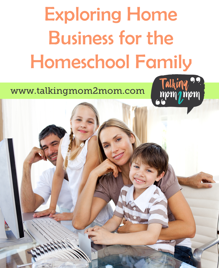 Exploring Home Business for the Homeschool Family