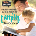 Implementing & Maintaining Family Devotions