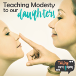 Teaching Modesty to our Daughters