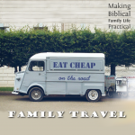Family Travel: Eat Cheap On The Road – MBFLP 168