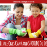Little Ones CAN (and SHOULD) Do It!