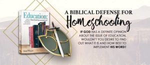 Education: Does God have an opinion? A Biblical Defense for Homeschooling