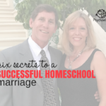 Marriage Secrets for Successful Homeschool Marriages