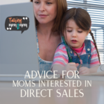 Advice for Moms Interested in Direct Sales