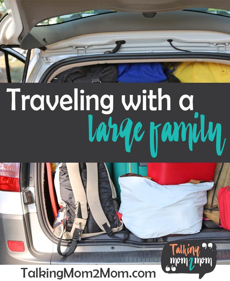 Tips for Traveling with a Large Family from Talking Mom 2 Mom Podcast