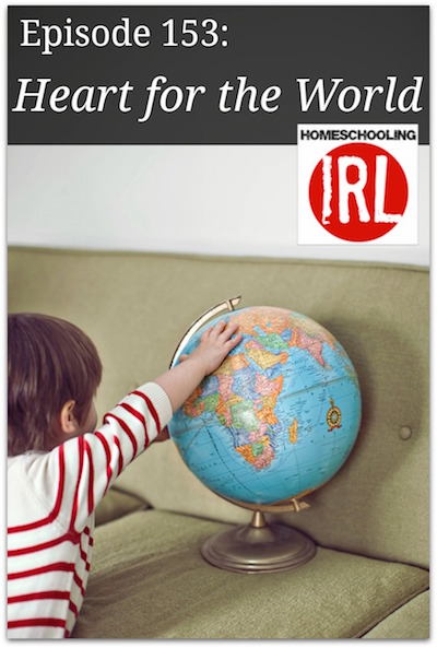 Free homeschool podcast about giving your kids a heart for the world with Sarita Holzmann from Sonlight Curriculum