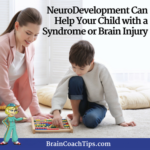 NeuroDevelopment Can Help Your Child with a Syndrome or Brain Injury