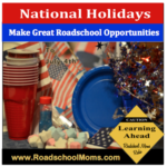 National Holidays as Roadschool Opportunities