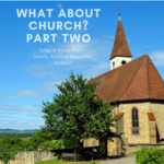 What About Church? Part Two