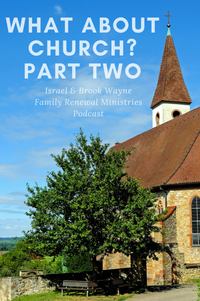 What about church part two | free podcast from Family Renewal | Ultimate Homeschool Radio Network
