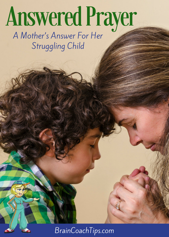 Answered Prayer - a Mother's Answer for her Struggling Child