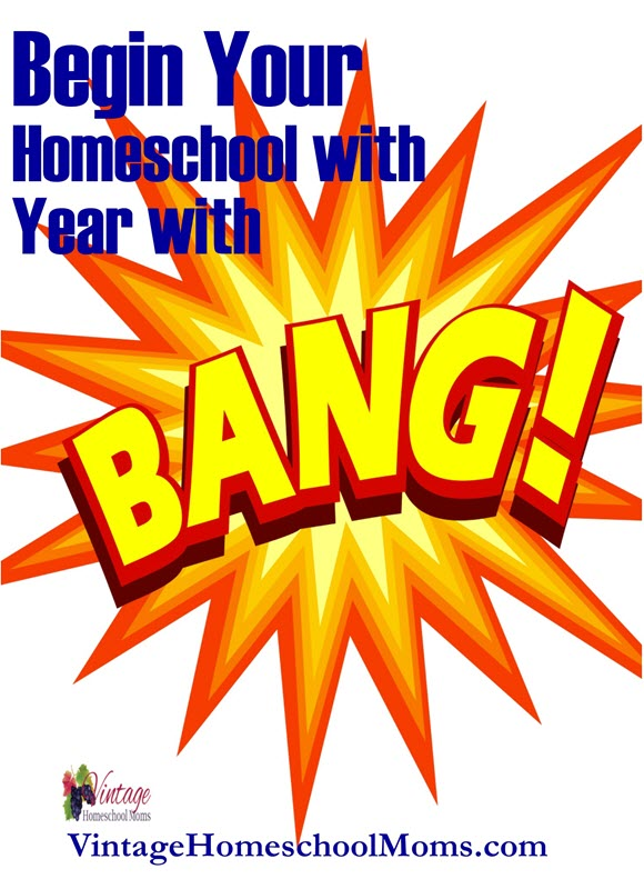 begin your homeschool year with a bang