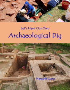 Let's Have Our Own Archaeological Dig by Meredith Curtis at Powerline Productions, Inc.